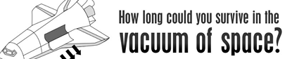 How long could you survive in the vacuum of space?